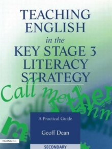 Teaching English in the Key Stage 3 Literacy Strategy : A Practical Guide, Paperback