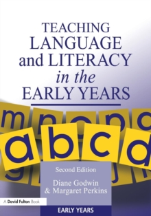 Teaching Language and Literacy in the Early Years, Paperback