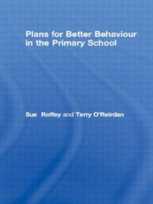 Plans for Better Behaviour in the Primary School : Management and Intervention, Paperback