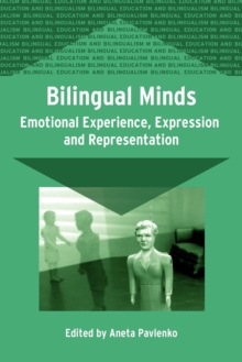 Bilingual Minds : Emotional Experience, Expression and Representation, Paperback
