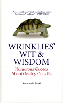 Wrinklies' Wit and Wisdom : Humorous Quotes from the Elderly, Hardback Book