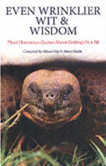 Wrinklies Wit and Wisdom Forever : More Humorous Quotations on Getting on a Bit, Hardback Book