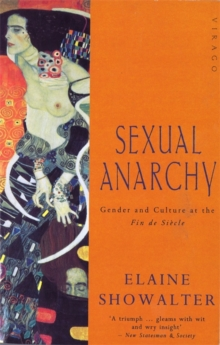 Sexual Anarchy : Gender and Culture at the Fin de Siecle, Paperback