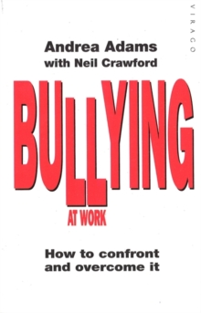 Bullying at Work : How to Confront and Overcome it, Paperback