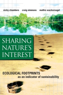 Sharing Nature's Interest : Ecological Footprints as an Indicator of Sustainability, Paperback