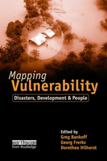 Mapping Vulnerability : Disasters, Development and People, Paperback Book