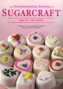 The International School of Sugarcraft 1, Paperback