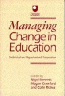 Managing Change in Education : Individual and Organizational Perspectives, Paperback