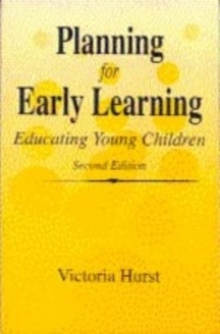 Planning for Early Learning : Educating Young Children, Paperback