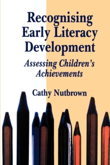 Recognising Early Literacy Development : Assessing Childrens Achievements, Paperback
