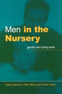 Men in the Nursery : Gender and Caring Work, Paperback