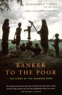 Banker to the Poor : The Story of the Grameen Bank, Paperback Book
