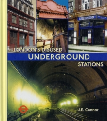 London's Disused Underground Stations, Hardback