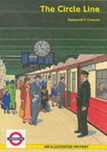 The Circle Line : An Illustrated History, Paperback