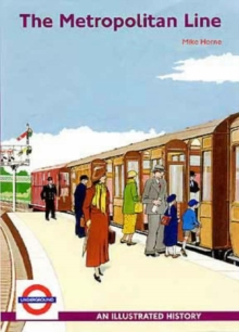 The Metropolitan Line : An Illustrated History, Paperback