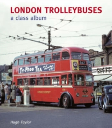 London Trolleybuses : A Class Album, Hardback