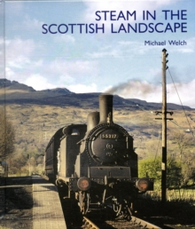Steam in the Scottish Landscape, Hardback