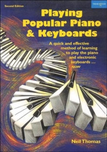 Playing Popular Piano and Keyboards : A Quick and Effective Method of Learning to Play the Piano and Electronic Keyboards - Now, Paperback Book