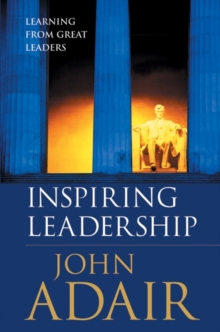 Inspiring Leadership : Learning from Great Leaders, Paperback Book