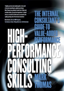 High-Performance Consulting Skills : The Internal Consultant's Guide to Value-added Performance, Paperback