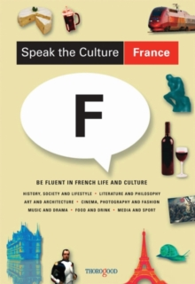 Speak the Culture: France : Be Fluent in French Life and Culture, Paperback