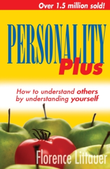 Personality Plus : How to Understand Others by Understanding Yourself, Paperback