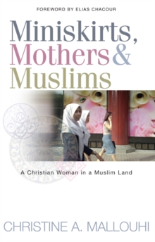 Miniskirts, Mothers and Muslims : A Christian Woman in a Muslim Land, Paperback