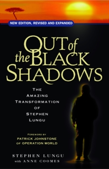 Out of the Black Shadows : The Amazing Transformation of Stephen Lungu, Paperback Book