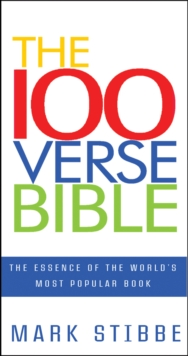 The 100 Verse Bible : The Essence of the World's Most Popular Book, Paperback