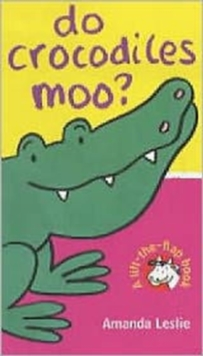 Do Crocodiles Moo?, Board book
