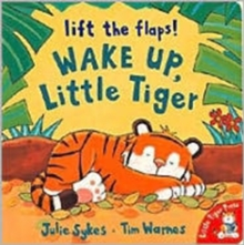 Wake Up, Little Tiger, Board book