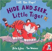 Hide and Seek, Little Tiger, Board book Book