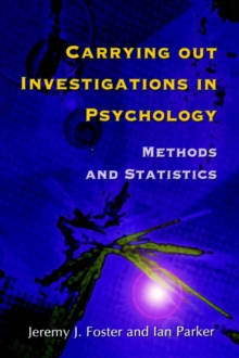 Carrying Out Investigations in Psychology : Methods and Statistics, Paperback