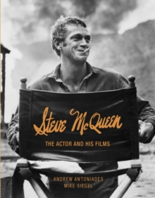 Steve McQueen: The Actor and His Films, Hardback