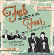 Fab One Hundred and Four : The Evolution of The Beatles, Hardback