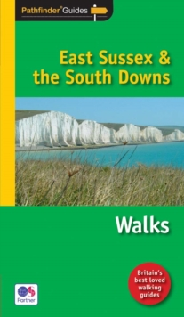 Pathfinder East Sussex & the South Downs Walks : New Walks in the South Downs National Park, Paperback Book