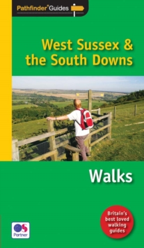Pathfinder West Sussex & the South Downs Walks : New Walks in the South Downs National Park, Paperback Book