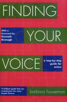 Finding Your Voice : A Complete Voice Training Manual for Actors, Paperback