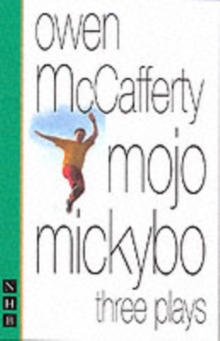 Mojo Mickybo : Three Plays, Paperback Book