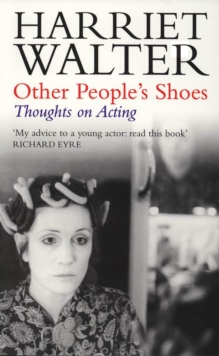 Other People's Shoes : Thoughts on Acting, Paperback