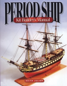 Period Ship Kit Builder's Manual, Paperback