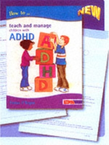 How to Teach and Manage Children with ADHD, Paperback Book