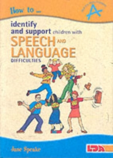 How to Identify and Support Children with Speech and Language Difficulties, Paperback