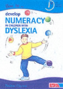 How to Develop Numeracy in Children with Dyslexia, Paperback