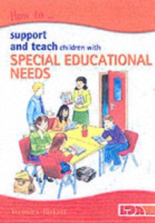 How to Support and Teach Children with Special Educational Needs, Paperback