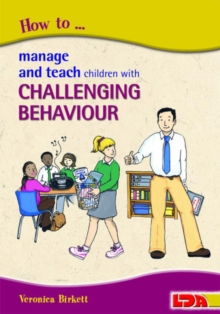 How to Manage and Teach Children with Challenging Behaviour, Paperback