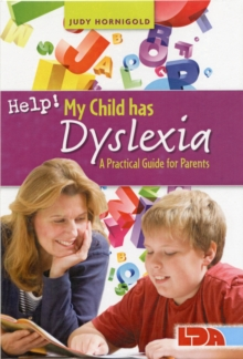 Help! My Child Has Dyslexia: A Practical Guide for Parents, Paperback