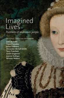 Imagined Lives : Portraits of Unknown People, Paperback