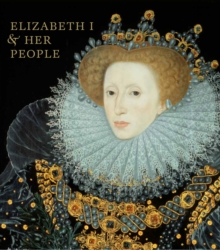 Elizabeth I & Her People, Hardback Book