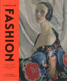 A Portrait of Fashion : Six Centuries of Dress at the National Portrait Gallery, Paperback